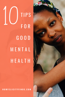 10 TIPS FOR GOOD MENTAL HEALTH _ MOTHERHOOD _ PARENTHOOD _ PTSD _ PND _ TRAUMA (1)