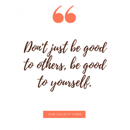 Be Good To Yourself _ Self Care _ Self Love