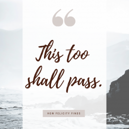 Positive Quote _ This Too Shall Pass