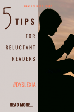 5 TOP TIPS _ RELUCTANT READERS _ DYSLEXIA SUPPORT _ LEARNING SUPPORT