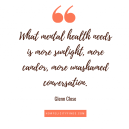 Mental Health Facts _ Mental Health Quotes _ Glenn Close Quote about Mental Health