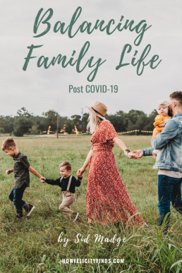 Family Life Today - Balancing Family Life post COVID 19 _ Family Life Balance _ Family Wellbeing