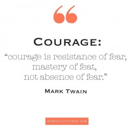Mark Twain Quote: 'Courage is resistance of fear, mastery of fear, not absence of fear.'